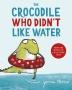 [보유]The Crocodile Who Didn't Like Water