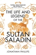 Life And Legend Of The Sultan Saladin