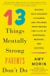 [보유]13 Things Mentally Strong Parents Don't Do