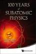 [보유]100 Years of Subatomic Physics