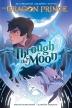 [보유]Through the Moon (the Dragon Prince Graphic Novel #1)