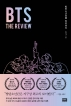 BTS: The Review