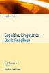 Cognitive Linguistics : Basic Readings