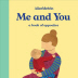 Me and You: A Book of Opposites