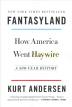 Fantasyland: How America Went Haywire