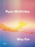 [보유]Ryan McGinley: Way Far
