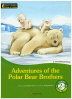 Adventures of the Polar Bear Brothers(CD1장포함)(Smart Readers Wise & Wide Level 2-4)