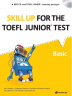 Skill Up for the TOEFL Junior Test(Basic)(CD1장포함)