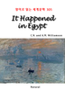 It Happened in Egypt (영어로 읽는 세계문학 305)