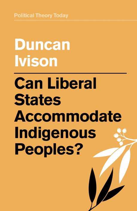 Can Liberal States Accommodate Indigenous Peoples?