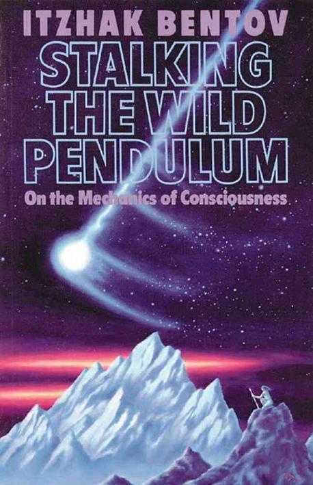 Stalking the Wild Pendulum On the Mechanics of Consciousness
