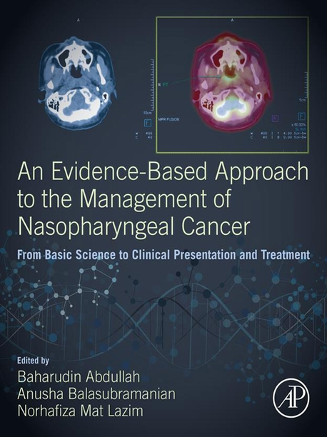 An Evidence-Based Approach to the Management of Nasopharyngeal Cancer: From Basic Science to Clinica