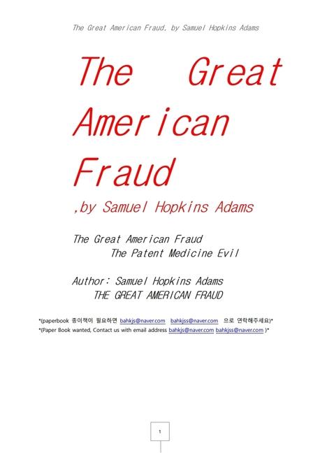 위대한 미국인의 사기극. The Great American Fraud, by Samuel Hopkins Adams