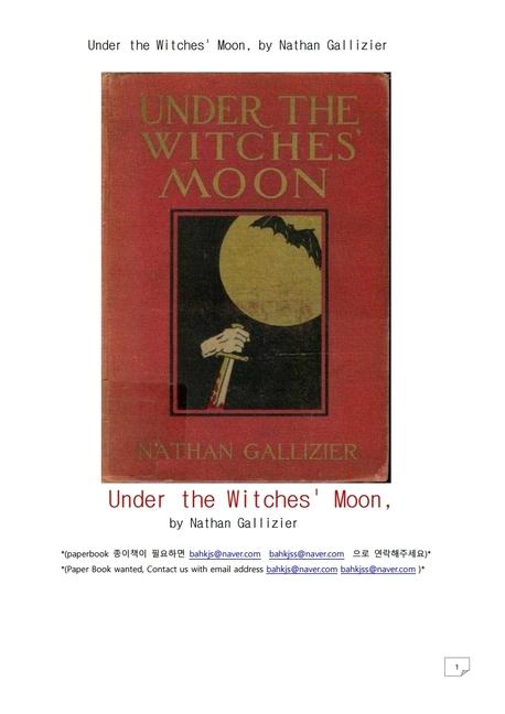 마녀들의 달 하에서.Under the Witches' Moon, by Nathan Gallizier