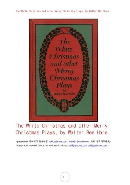 화이트크리스마스와다른메리크리스마스연극.The White Christmas and other Merry Christmas Plays, by Walter Ben Hare