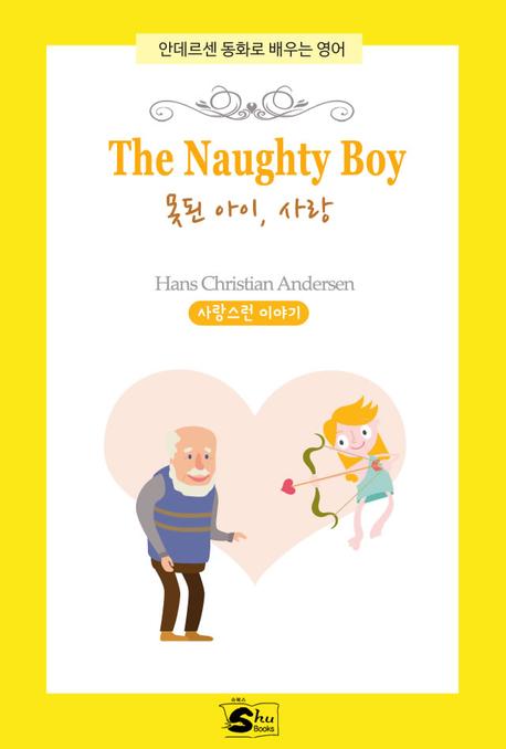 The Naughty Boy(못된 아이, 사랑)