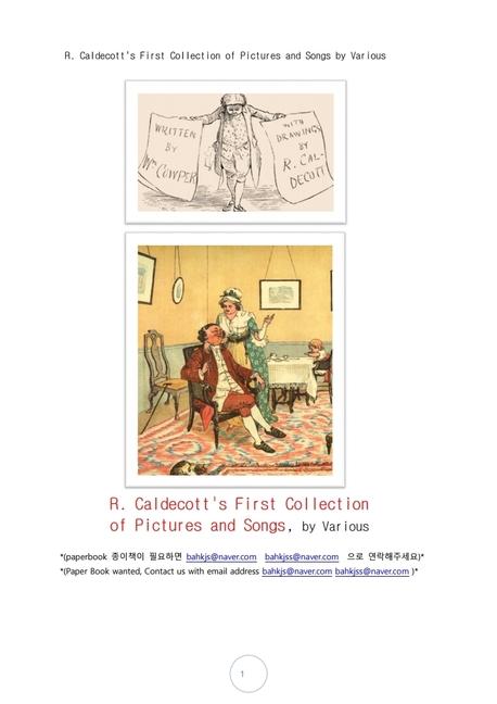 칼델코트의 처음화보 그림및 노래책. R. Caldecott's First Collection of Pictures and Songs by Various