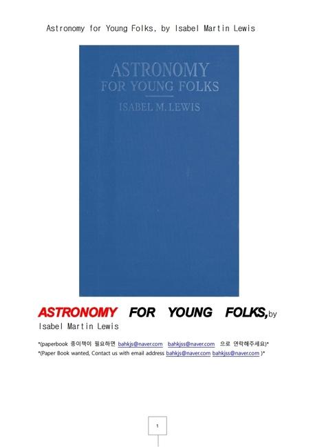 젊은이를 위한 천문학.Astronomy for Young Folks, by Isabel Martin Lewis
