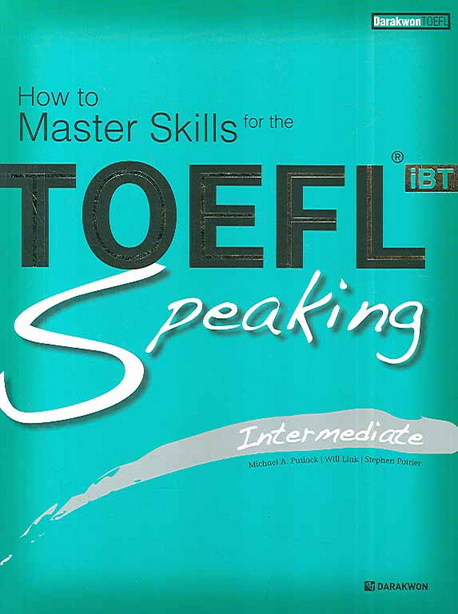 TOEFL iBT Speaking Intermediate(How to Master Skills for the)(CD3장포함)(How to Master Skills for th