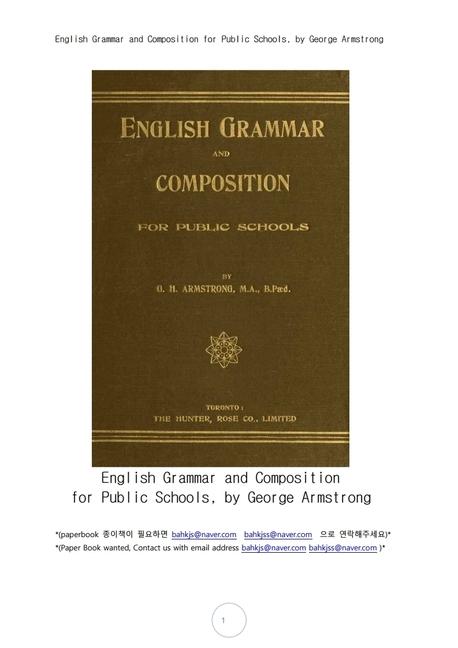 공립학교 영어문법과작문.English Grammar and Composition for Public Schools, by George Armstrong