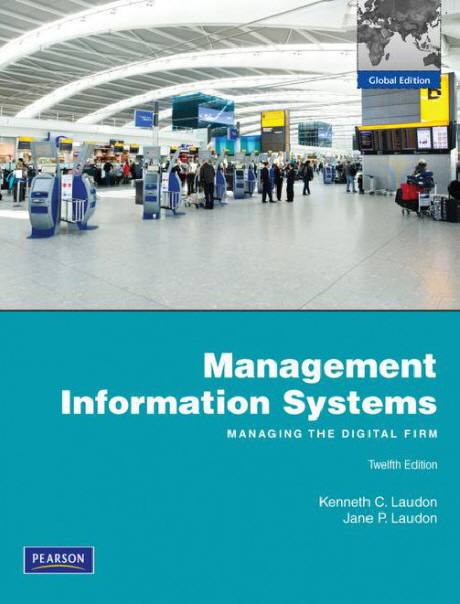 Management Information Systems : Managing the Digital Firm (Paperback)