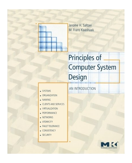 Principles of Computer System Design : An Introduction