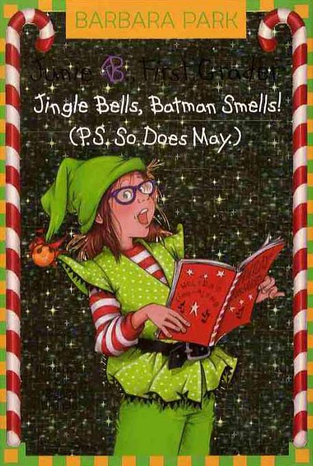 JUNIE B. FIRST GRADER: JINGLE BELLS BATMAN SMELLS