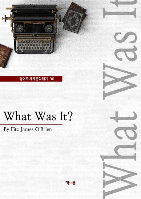 What Was It? (영어로 세계문학읽기 30)