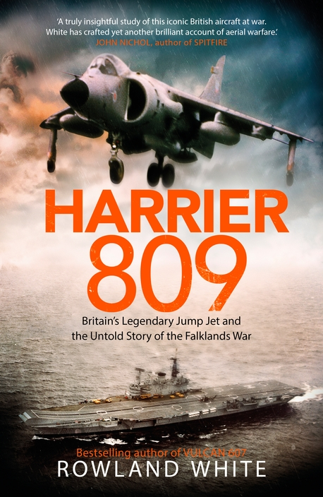 Harrier 809: Britain??s Legendary Jump Jet and the Untold Story of the Falklands War