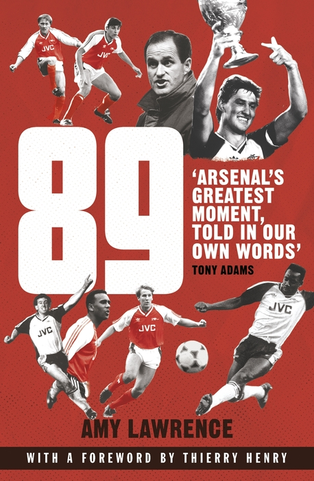 89: Arsenal??s Greatest Moment, Told in Our Own Words