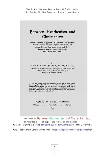 기독교와 이단 사이에.The Book of Between Heathenism and Christianity, by Charles William Super and P