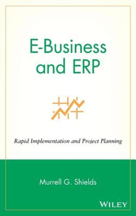 E-Business and Erp : Rapid Implementation and Project Planning