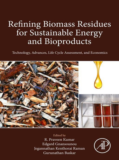 Refining Biomass Residues for Sustainable Energy and Bioproducts: Technology, Advances, Life Cycle A