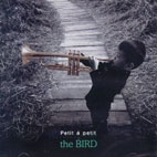 PETIT A PETIT - 버드 (the Bird) [미개봉] * 퓨전 재즈 밴드 (김정렬)