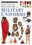 The Visual dictionary of Military Uniforms (Hardcover)