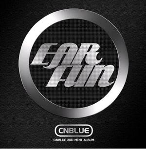 씨엔블루 (Cnblue) - Ear Fun (3rd Mini Album)