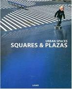 Urban Spaces : Squares & Plazas   (ISBN : 9784903233246 = 9788496424722)