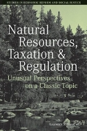 Natural Resources, Taxation, and Regulation : Unusual Perpsectives on a Classic Problem (ISBN : 9781405159951)