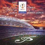V.A. / 2002 Fifa World Cup Official Album: Songs Of Korea - Japan