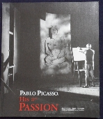 Pablo Picasso, His Passion 피카소의 열정[ 63스카이아트 미술관 기획특별전 전시도록] /2010,11// 사진의 제품    / 상현서림  ☞ 서고위치:kx  4  *[구매하시면 품절로 표기됩니다]
