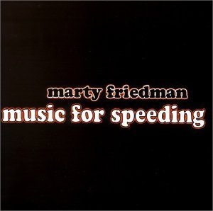 Marty Friedman / Music For Speeding