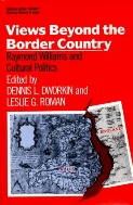 Views Beyond the Border Country:Raymond Williams and Cultural Politics