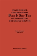 Analog Signal Generation for Built-In-Self-Test of Mixed-Signal Integrated Circuits (ISBN : 9780792395645)