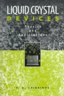 Liquid Crystal Devices : Physics and Applications (ISBN : 9780890068984)