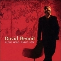 David Benoit / Right Here, Right Now