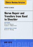 Nerve Repair and Transfers from Hand to Shoulder (Hand Clinics, Vol.32-No.2)   (ISBN : 9780323445191)