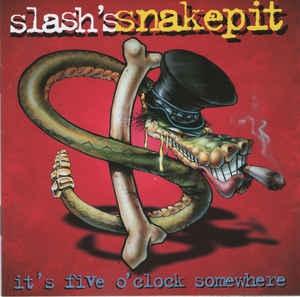 [수입] Slash's Snakepit - It's Five O'Clock Somewhere