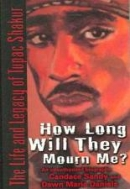 How Long Will They Mourn Me?: The Life and Legacy of Tupac Shakur 2006