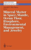 Mineral Matter in Space, Mantle, Ocean Floor, Biosphere, Environmental Management, and Jewelry (Advanced Mineralogy, Vol. 3)  (ISBN : 9783642621086)