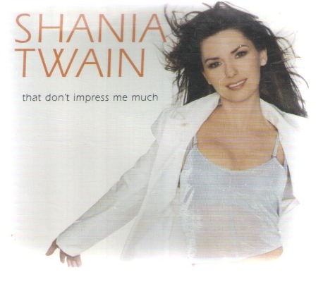 [수입] Shania Twain: that don't impress me much